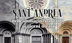 Sant'Andrea nelle immagini dal 1900 ai giorni nostri
