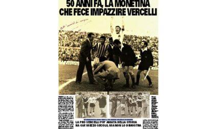 """Pro Vercelli; 50 anni dalla """"Monetina"""", su Notizia Oggi Vc 4 pagine e poster"""